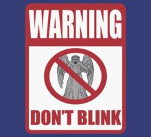 Warning, Don't Blink by kingUgo
