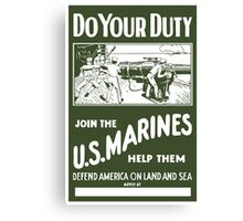 Do Your Duty Join The US Marines Canvas Print