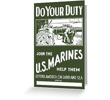 Do Your Duty Join The US Marines Greeting Card