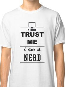 Trust me I´m a Nerd Classic T-Shirt