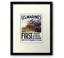 US Marines -- First To Fight In France For Freedom Framed Print