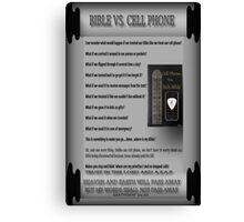 ☀ ツSCROLL BIBLE VS. CELL PHONE CARD/PICTURE WITH SCRIPTURE☀ ツ Canvas Print