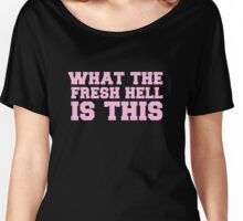 What The Fresh Hell Is This? Women's Relaxed Fit T-Shirt