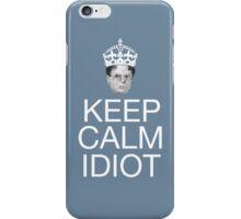 Keep Calm Idiot - Poster Blue iPhone Case/Skin