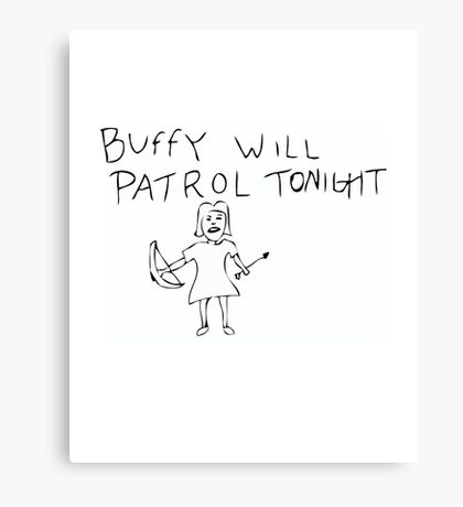 BUFFY WILL PATROL Canvas Print