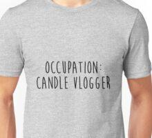 Occupation: Candle Vlogger Unisex T-Shirt