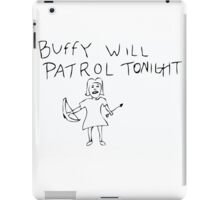 BUFFY WILL PATROL iPad Case/Skin