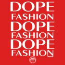 DOPE FASHION NY-BY REVISION APPAREL™ by Melanie Andujar