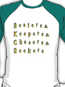 Beaters & Keepers & Chasers & Seekers T-Shirt