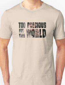 Too Precious For This World T-Shirt