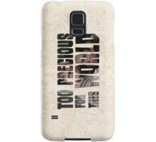 Too Precious For This World Samsung Galaxy Case/Skin