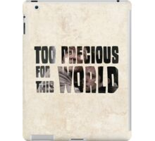 Too Precious For This World iPad Case/Skin