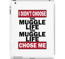 The Muggle life chose me iPad Case/Skin
