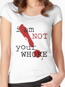 i am not your WHORE. Women's Fitted Scoop T-Shirt