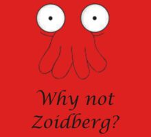Why not Zoidberg? by Ryu34