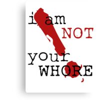 i am not your WHORE. Canvas Print