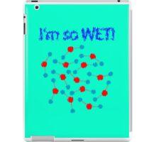Wet! iPad Case/Skin