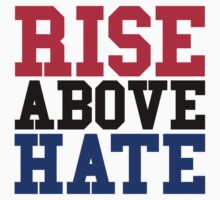 Rise Above Hate by GregWR