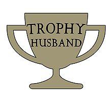 Trophy Husband Photographic Print