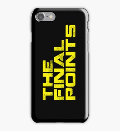 The Final Points (iPhone) iPhone Case/Skin