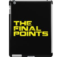 The Final Points (iPad) iPad Case/Skin