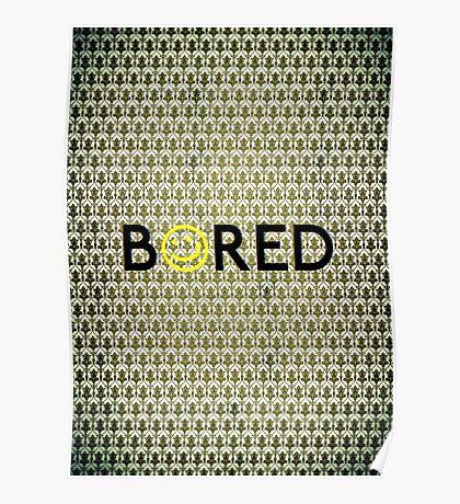 Bored. Poster