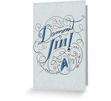 Dammit Jim! Greeting Card