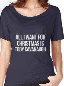 All I want for Christmas is Toby Cavanaugh Women's Relaxed Fit T-Shirt