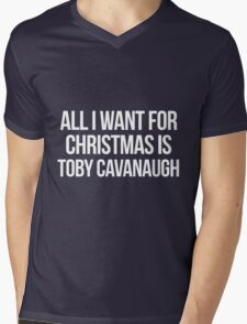 All I want for Christmas is Toby Cavanaugh Mens V-Neck T-Shirt