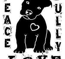 Peace Love Bully - Pit Bull by BullyMart