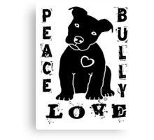 Peace Love Bully - Pit Bull Canvas Print
