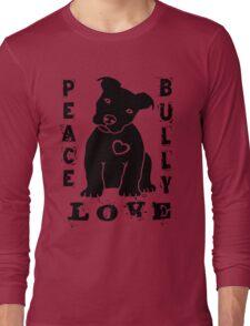 Peace Love Bully - Pit Bull Long Sleeve T-Shirt