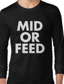 MID OR FEED - White Text Long Sleeve T-Shirt