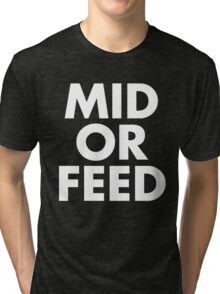 MID OR FEED - White Text Tri-blend T-Shirt