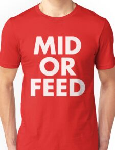 MID OR FEED - White Text Unisex T-Shirt