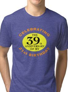 Funny 60th Birthday (Anniversary) Tri-blend T-Shirt