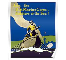Join The US Marines Corps. Soldiers Of The Sea! Poster