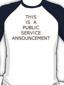 This is a Public Service Announcement (with Guitars) - T shirt T-Shirt