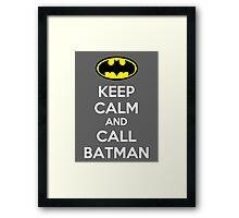 Keep Calm And Call Batman Framed Print