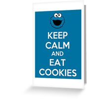 Keep Calm And Eat Cookies Greeting Card