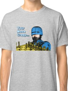 Your Move Creep Classic T-Shirt