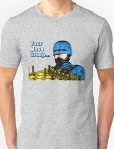 Your Move Creep Unisex T-Shirt