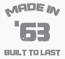 1963 Birthday 'Built To Last' by thepixelgarden