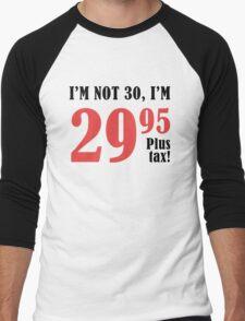 Funny 30th Birthday Gift (Plus Tax) Men's Baseball ¾ T-Shirt