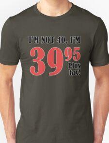 Funny 40th Birthday Gift (Plus Tax) T-Shirt
