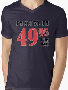 Funny 50th Birthday Gift (Plus Tax) Mens V-Neck T-Shirt