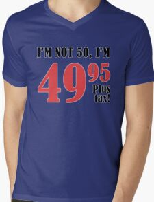 Funny 50th Birthday Gift (Plus Tax) Mens V-Neck T-Shirt