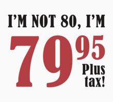 Funny 80th Birthday Gift (Plus Tax) T-Shirt