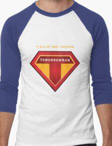 Tomorrowman: it will get done. Tomorrow. Men's Baseball ¾ T-Shirt