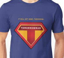 Tomorrowman: it will get done. Tomorrow. Unisex T-Shirt